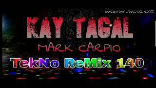 Download Lagu Mark Carpio _ Kay Tagal - Dj Cj Justoba ( Tekno Remix ) 140BPM mp3