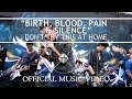watch he video of Don't Try This At Home - Birth, Blood, Pain & Silence [Music Video]
