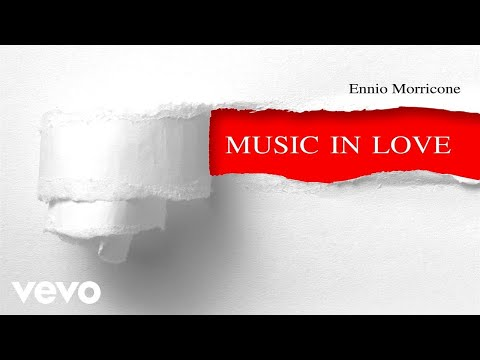 Ennio Morricone - Music in Love - Romantic Music Love Songs Collection