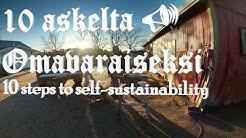 10 askelta omavaraisuuteen | 10 steps to go self- sufficient (eng-sub)