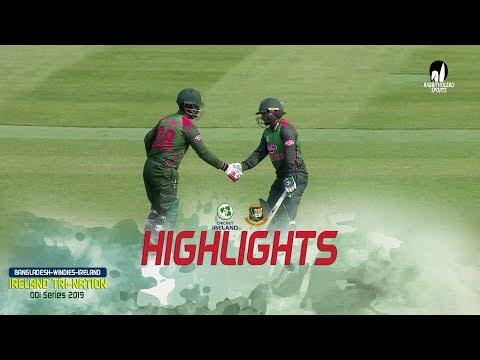 Highlights Ireland Vs Bangladesh    6th Match    ODI Series    Tri-Series 2019