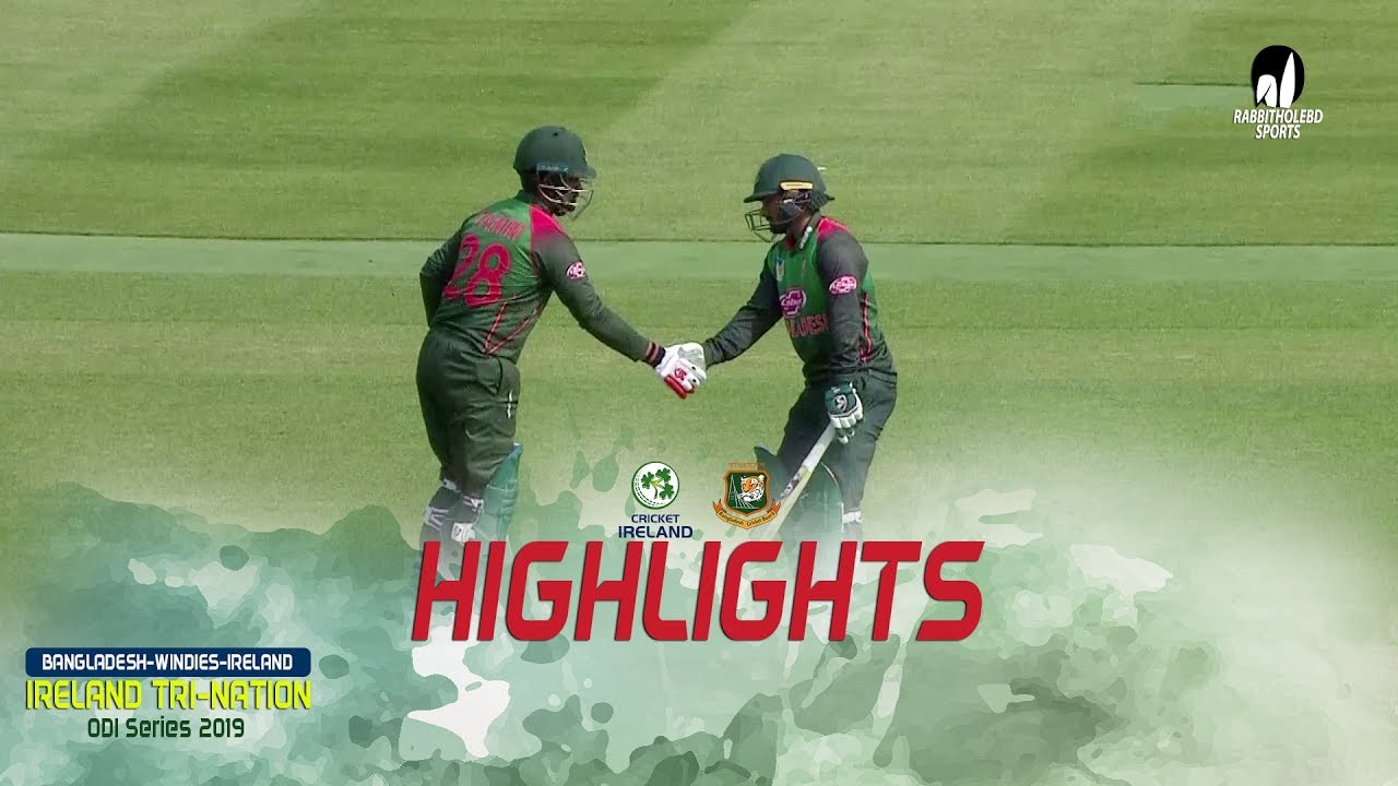 Highlights Ireland vs Bangladesh || 6th Match || ODI Series || Tri-Series 2019