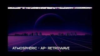 Atmospheric - AP - Synthwave/Retrowave