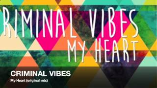 Criminal Vibes a.k.a. Paul Jockey - My Heart (original mix)