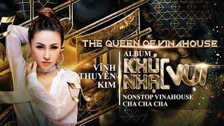 [NONSTOP] KHÚC NHẠC VUI - Vĩnh Thuyên Kim | TOP VINAHOUSE