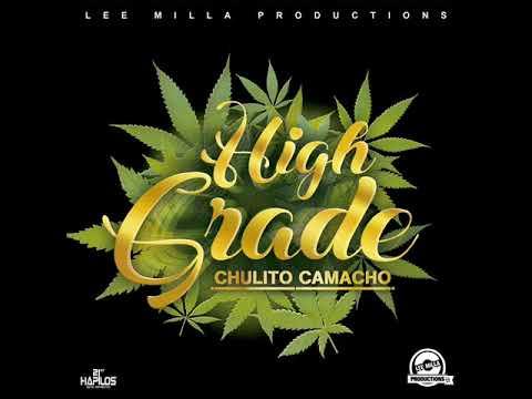 CHULITO CAMACHO - HIGH GRADE (Official Audio) | LEE MILLA PRO | 21st Hapilos 2017