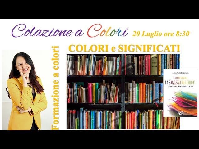 Colazione a colori con Samya- i significati dei colori -20 luglio  2021