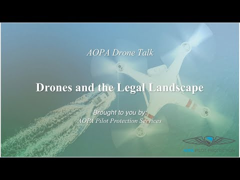 AOPA Drone Talk Series: Drones and the Legal Landscape