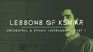 Lessons of KSHMR: Orchestral and Ethnic Instruments Part 1