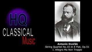 DVORAK - String Quartet No.10 In E Flat, Op.51 - I. Allegro Ma Non Troppo - HQ Classical Music