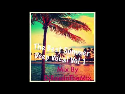 The Best Summer Deep Vocal Vol 1 Mix By Djbossinthemix