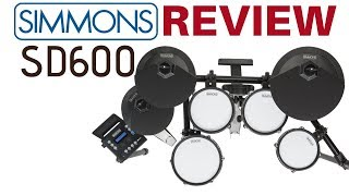 Simmons SD600 Drum Kit In Depth Review + demos of all kits All Mesh Pads
