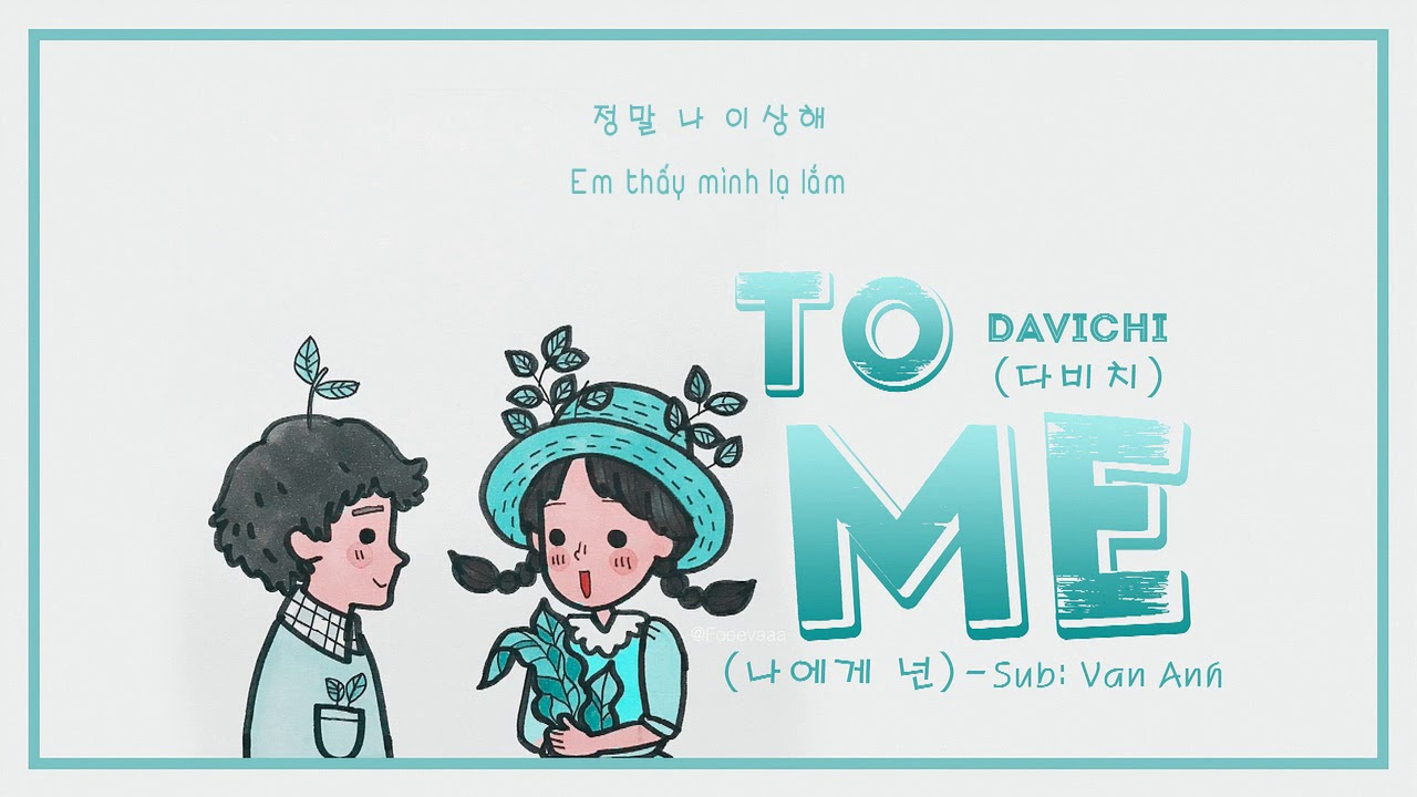 [VIETSUB+HANGUL] To me (나에게 넌) - DAVICHI (다비치)