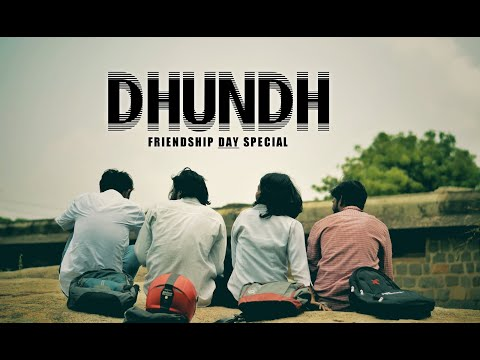 DHUNDH | धुंध | Full Video | Friendship Day Special | Look Production Film