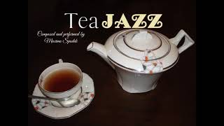 TEA TIME JAZZ PIANO, AMBIENT AND RELAX MUSIC, BACKGROUND INSTRUMENTAL