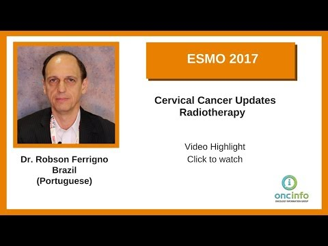 ESMO 2017 - Cervical Cancer Updates - Radiotherapy -Dr. Robson Ferrigno
