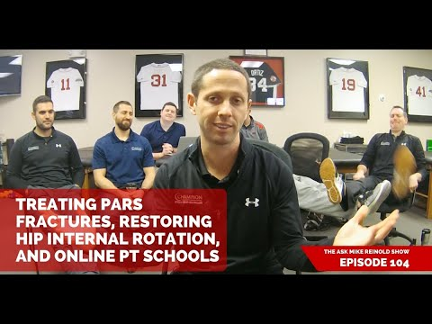 Treating Pars Fractures, Restoring Hip Internal Rotation, and Online PT Schools