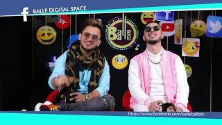 Millind Gaba & King Kaazi | Balle Digital Space | Balle Balle TV - Full Interview