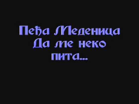 Pedja Medenica- Da me neko pita