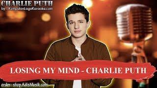 LOSING MY MIND -  CHARLIE PUTH Karaoke no vocal instrumental