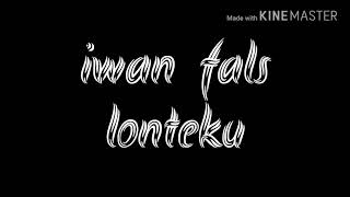 Download Mp3 Iwan Fals-lonteku Lirik