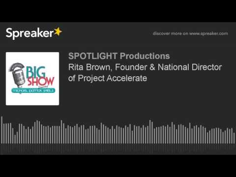 Rita Brown, Founder & National Director of Project Accelerate