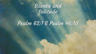 Rhythms: Practicing the Ways of Jesus / Silence & Solitude / Psalms 62:1; 46:10