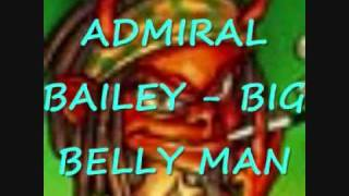ADMIRAL BAILEY - BIG BELLY MAN