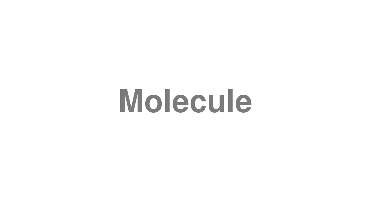 """How to pronounce """"Molecule"""" [Video]"""