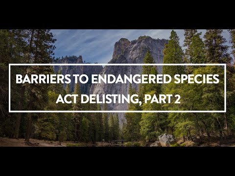 Barriers to Endangered Species Act Delisting, Part II