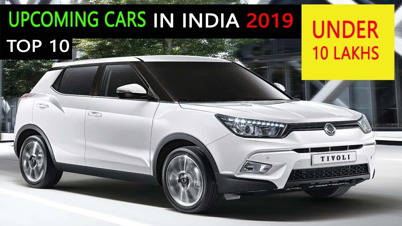 Under 10 Lakhs Cars Top 10 Upcoming Cars In India 2019 Under 10