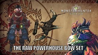 Monster Hunter World - The Raw Bow Mixset - A set that can pierce the heavens