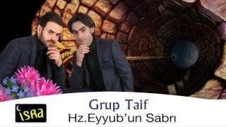 Grup Taif - Hz Eyyub'un Sabrı