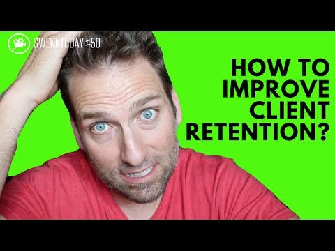 HOW DO YOU IMPROVE YOUR CLIENT RETENTION RATE? | SwenkToday #50