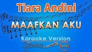 Gambar cover Tiara Andini - Maafkan Aku #terlanjurmencinta (Karaoke) | GMusic
