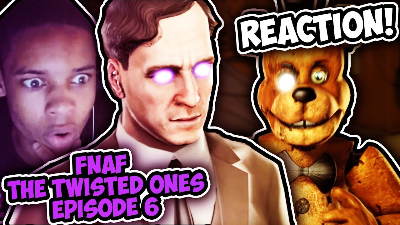 Five Nights at Freddy's: The Twisted Ones   Episode 6 [FNaF Web Series]  REACTION    STRANGE PERSON