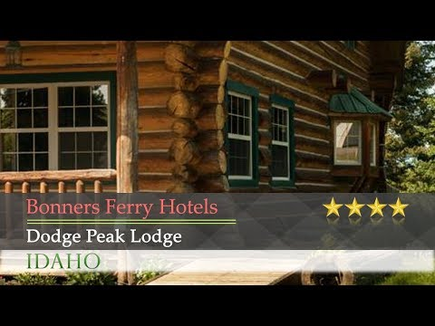 Dodge Peak Lodge - Bonners Ferry Hotels, Idaho
