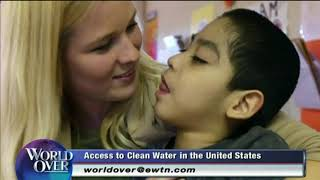 World Over - 2017-08-17 -  Water Poverty in the US, George McGraw with Raymond Arroyo