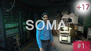 Прохождение SOMA   СОМА #1 Пробуждение