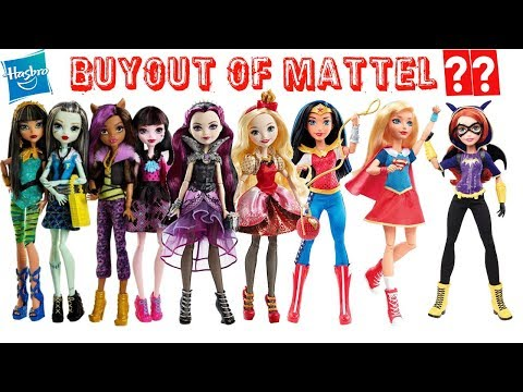 Hasbro Buyout Of Mattel?? What could it mean for Monster High, DC Super Hero Girls & More