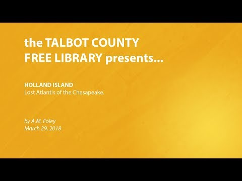 Talbot County Free Library Presents S2E1 - Holland Island