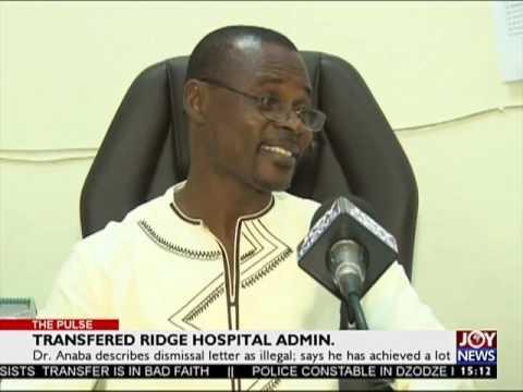 Sacked Ridge Hospital Administrator - The Pulse on JoyNews (19-5-17)