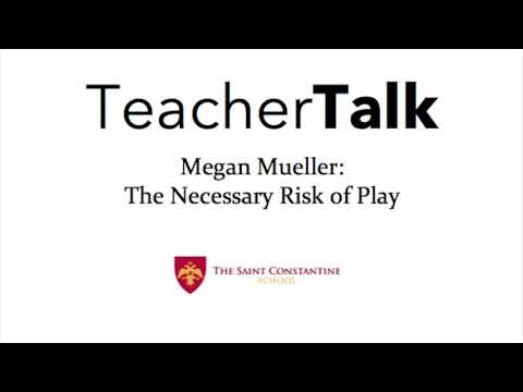 The Saint Constantine School: The Necessary Risk of Play - Megan Mueller
