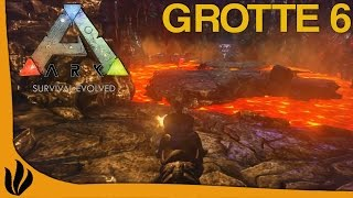 [FR] ARK: Survival Evolved - Grotte 6 - Artifact of the Massive & Lave