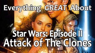 Repeat youtube video Everything GREAT About Star Wars: Episode II - Attack of The Clones!
