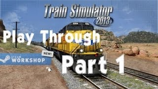 Train Simulator 2013 - Part 1- Coal Empties to Monument