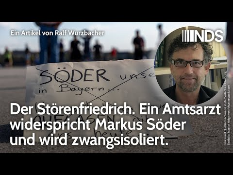 Der Störenfriedrich. Ein Amtsarzt widerspricht Markus Söder und wird zwangsisoliert | NDS | 08.12.20