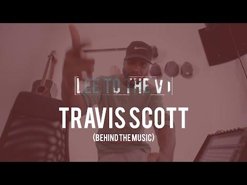 Travis Scott - Goosebumps | Behind The Music | LeeToTheVI