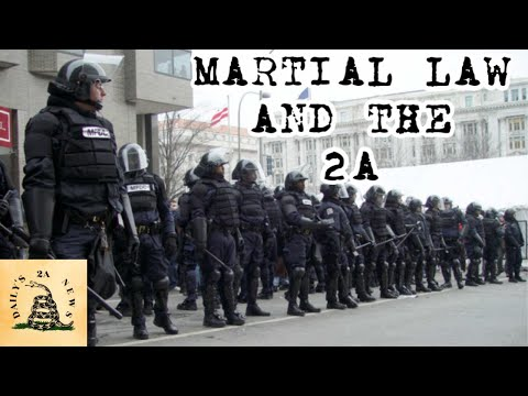 Martial Law And Your 2nd Amendment Rights!