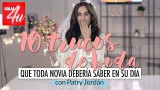 10 trucos que toda novia debería saber el día de su boda   Arréglate conmigo con Patry Jordán